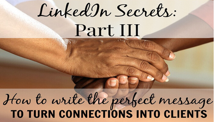 How To Write The Perfect Message To Turn Connections Into Clients